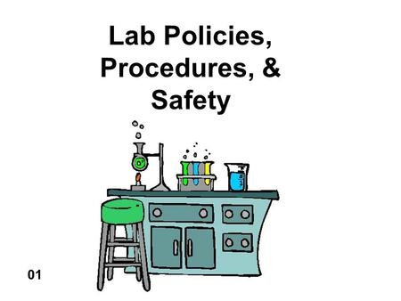 Lab Policies, Procedures, & Safety 01. Lab Policies Sign Waiver Sign Field Trip Form.