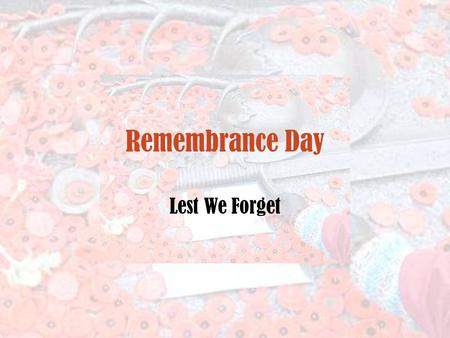 Remembrance Day Lest We Forget.