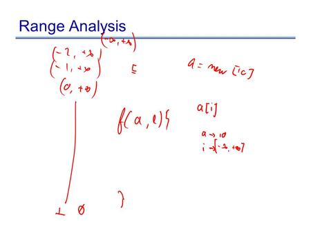 Range Analysis. Intraprocedural Points-to Analysis Want to compute may-points-to information Lattice: