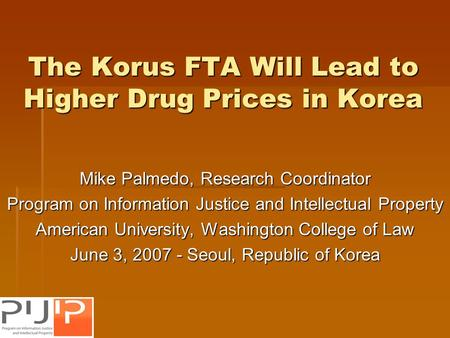The Korus FTA Will Lead to Higher Drug Prices in Korea