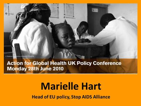 Marielle Hart Head of EU policy, Stop AIDS Alliance.