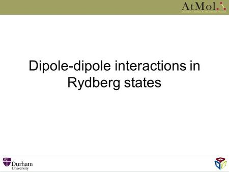 Dipole-dipole interactions in Rydberg states. Outline Strontium experiment overview Routes to blockade Dipole-dipole effects.