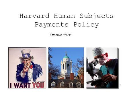 Harvard Human Subjects Payments Policy Effective 1/1/11 1.