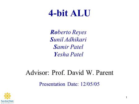 Advisor: Prof. David W. Parent Presentation Date: 12/05/05