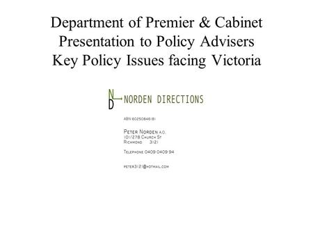 Department of Premier & Cabinet Presentation to Policy Advisers Key Policy Issues facing Victoria.