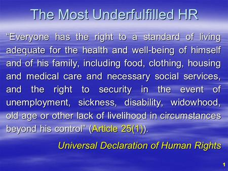 "11 The Most Underfulfilled HR ""Everyone has the right to a standard of living adequate for the health and well-being of himself and of his family, including."