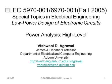 10/13/05ELEC 5970-001/6970-001 Lecture 131 ELEC 5970-001/6970-001(Fall 2005) Special Topics in Electrical Engineering Low-Power Design of Electronic Circuits.