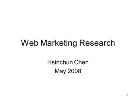 1 Web Marketing Research Hsinchun Chen May 2008. 2 Overview Sentiment index: Michigan Consumer Sentiment Survey, BrandIndex.com Marketing tools: MarketTools,