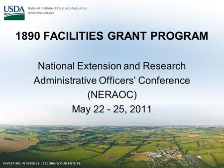 1890 FACILITIES GRANT PROGRAM National Extension and Research Administrative Officers' Conference (NERAOC) May 22 - 25, 2011.