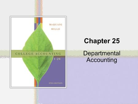 Chapter 25 Departmental Accounting. Copyright © Houghton Mifflin Company. All rights reserved.24 | 2 Neiman Marcus Operates the Specialty Retail Stores.