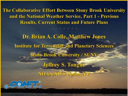 The Collaborative Effort Between Stony Brook University and the National Weather Service, Part 1 - Previous Results, Current Status and Future Plans 