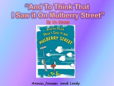 Annie,Jenese,andLeidy. Interest Level: K-2 Guided Reading: K Book Type: Beginning Reader Book Genre/Theme:  Classics  Comedy and Humor  Rhyming Story.