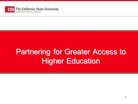 1 Partnering for Greater Access to Higher Education.