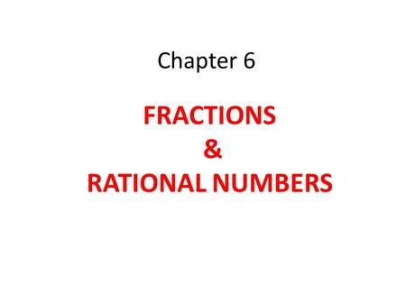 FRACTIONS & RATIONAL NUMBERS