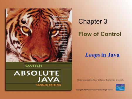 Slides prepared by Rose Williams, Binghamton University Chapter 3 Flow of Control Loops in Java.