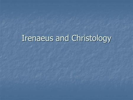 Irenaeus and Christology