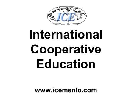 International Cooperative Education www.icemenlo.com.
