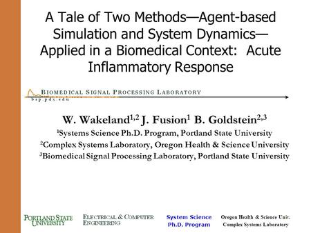 System Science Ph.D. Program Oregon Health & Science Univ. Complex Systems Laboratory 1 A Tale of Two Methods—Agent-based Simulation and System Dynamics—