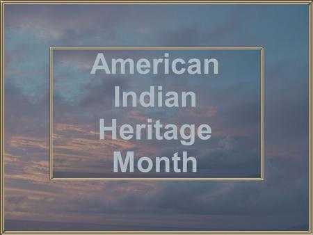American Indian Heritage Month. U.S. Federal and State Reservations.