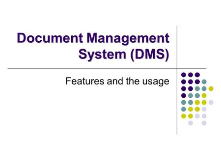 Document Management System (DMS) Features and the usage.