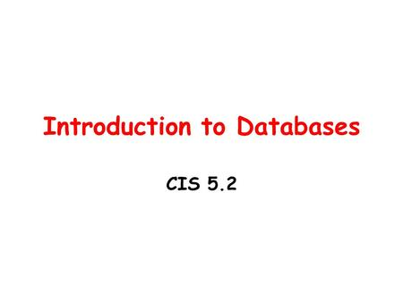 Introduction to Databases CIS 5.2. Where would you find info about yourself stored in a computer? College Physician's office Library Grocery Store Dentist's.