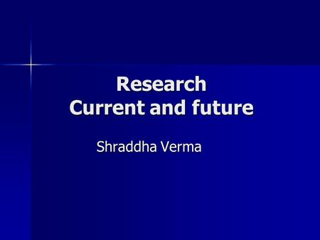 Research Current and future Shraddha Verma. Current Research Development of the accounting profession in India from independence in 1947 Development of.