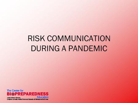 RISK COMMUNICATION DURING A PANDEMIC. COMMUNICATING IN A CRISIS Logical, rational Fight or flight.