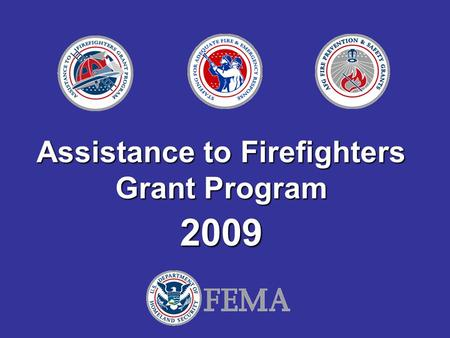 Assistance to Firefighters Grant Program 2009. Region 8 Ted Young Fire Program Specialist Denver, Co. Ted.