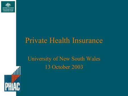 Private Health Insurance University of New South Wales 13 October 2003.