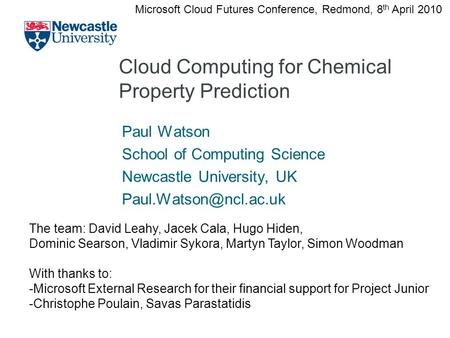 Cloud Computing for Chemical Property Prediction Paul Watson School of Computing Science Newcastle University, UK Microsoft Cloud.