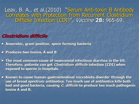 "Leav, B. A., et al.(2010) ""Serum Anti-toxin B Antibody Correlates with Protection from Recurrent Clostridium Difficile Infection (CDI)"". Vaccine 28: 965-69."