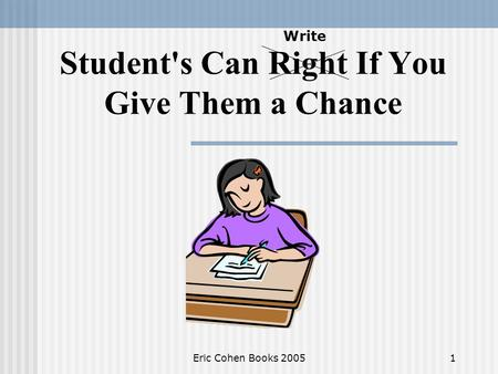 Student's Can Right If You Give Them a Chance