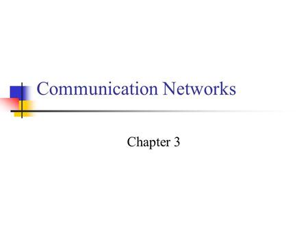 Communication Networks Chapter 3. Types of Communication Networks Traditional Traditional local area network (LAN) Traditional wide area network (WAN)