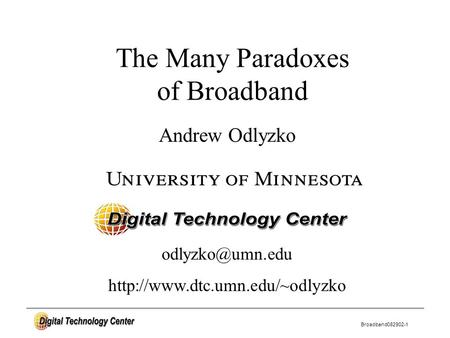 Broadband082902-1 Andrew Odlyzko The Many Paradoxes of Broadband