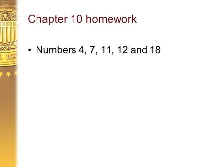 Chapter 10 homework Numbers 4, 7, 11, 12 and 18. Chapter 11 From Short-Run to Long-Run Equilibrium: The Model in Action.