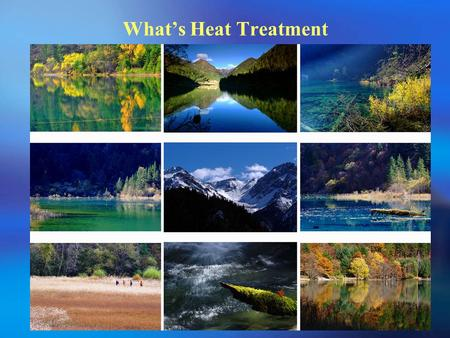 What's Heat Treatment.