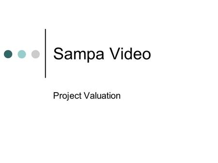Sampa Video Project Valuation.