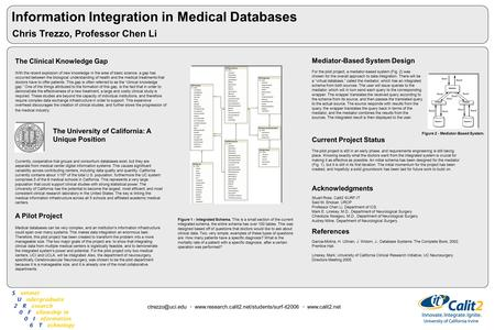 Information Integration in Medical Databases Chris Trezzo, Professor Chen Li The Clinical Knowledge Gap With the recent explosion of new knowledge in the.