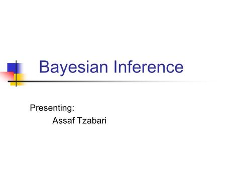 Bayesian Inference Presenting: Assaf Tzabari. 2 Agenda Basic concepts Conjugate priors Generalized Bayes rules Empirical Bayes Admissibility Asymptotic.