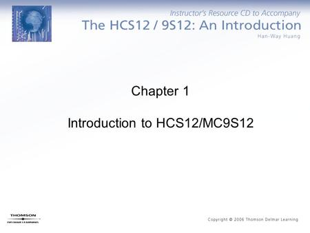 Chapter 1 Introduction to HCS12/MC9S12. Computer Hardware Organization What is a Computer? Software Hardware.