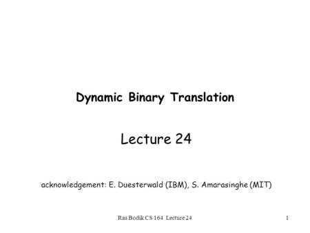 Dynamic Binary Translation