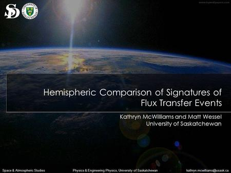 & Atmospheric StudiesPhysics & Engineering Physics, University of Saskatchewan Hemispheric Comparison of Signatures of.