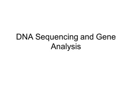 DNA Sequencing and Gene Analysis