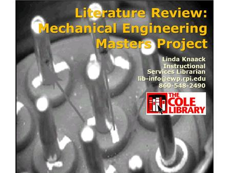 Literature Review: Mechanical Engineering Masters Project Linda Knaack Instructional Services Librarian