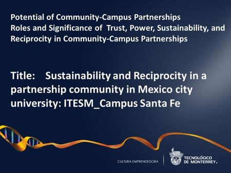 Potential of Community-Campus Partnerships Roles and Significance of Trust, Power, Sustainability, and Reciprocity in Community-Campus Partnerships Title:
