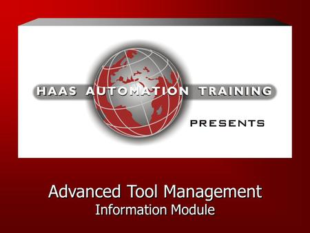Advanced Tool Management Information Module Advanced Tool Management Information Module.