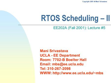 RTOS Scheduling – II EE202A (Fall 2001): Lecture #5.