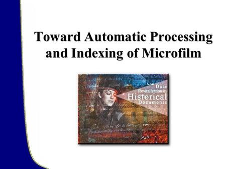Toward Automatic Processing and Indexing of Microfilm.