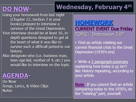 DO NOW- Using your homework from last night (Chapter 22, Section 2 in your books) prepare to interview a survivor of the Great Depression. Your interview.