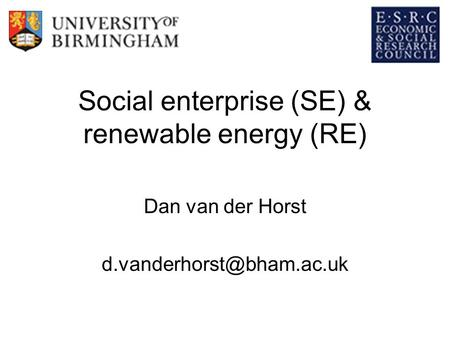 Social enterprise (SE) & renewable energy (RE) Dan van der Horst